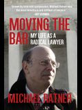 Moving the Bar: My Life as a Radical Lawyer