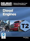 Diesel Engines Test T2: Medium/Heavy Duty Truck Technician Certification