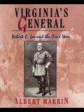 Virginia's General: Robert E. Lee and the Civil War