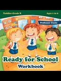 Ready for School Workbook - Toddler-Grade K - Ages 1 to 6