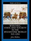 Warfare, State and Society in the Byzantine World 565-1204
