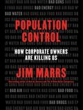 Population Control: How Corporate Owners Are Killing Us