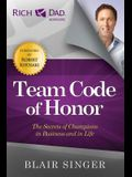 Team Code of Honor: The Secrets of Champions in Business and in Life