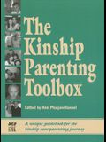 The Kinship Parenting Toolbox: A Unique Guidebook for the Kinship Care Parenting Journey