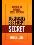 The Church's Best-Kept Secret: A Primer on Catholic Social Teaching