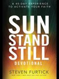 Sun Stand Still Devotional: A 40-Day Experience to Activate Your Faith