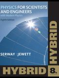 Physics for Scientists and Engineers with Modern Physics, Hybrid Edition [With Access Code]