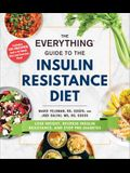 The Everything Guide to the Insulin Resistance Diet: Lose Weight, Reverse Insulin Resistance, and Stop Pre-Diabetes