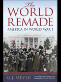 The World Remade: America in World War I