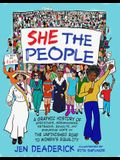 She the People: A Graphic History of Uprisings, Breakdowns, Setbacks, Revolts, and Enduring Hope on the Unfinished Road to Women's Equ
