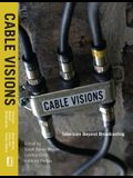 Cable Visions: Television Beyond Broadcasting