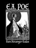 Ten Stranger Tales: By Edgar Allan Poe