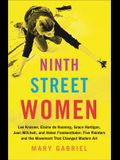 Ninth Street Women: Lee Krasner, Elaine de Kooning, Grace Hartigan, Joan Mitchell, and Helen Frankenthaler: Five Painters and the Movement