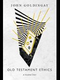 Old Testament Ethics: A Guided Tour