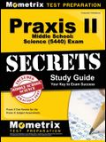Praxis II Middle School: Science (5440) Exam Secrets Study Guide