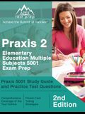 Praxis 2 Elementary Education Multiple Subjects 5001 Exam Prep: Praxis 5001 Study Guide and Practice Test Questions [2nd Edition]