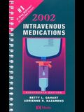 2002 Intravenous Medications: A Handbook for Nurses and Allied Health Professionals