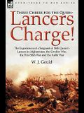 Three Cheers for the Queen-Lancers Charge! The Experiences of a Sergeant of 16th Queen's Lancers in Afghanistan, the Gwalior War, the First Sikh War a