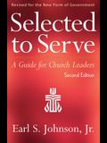 Selected to Serve, Second Edition: A Guide for Church Leaders