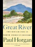 Great River: The Rio Grande in North American History. Vol. 1, Indians and Spain. Vol. 2, Mexico and the United States. 2 Vols. in