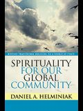 Spirituality for Our Global Community: Beyond Traditional Religion to a World at Peace