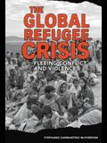 The Global Refugee Crisis: Fleeing Conflict and Violence