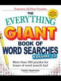 The Everything Giant Book of Word Searches, Volume 12: More Than 300 Puzzles for Hours of Word Search Fun!
