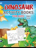 Dinosaurs Activity Book For Kids Vol 2: Over 35 Coloring activities for kids, Dot to Dot, Mazes, and More for Ages 4-8, 3-8 (Fun Activities for Kids)