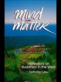 Mind Over Matter: Reflections on Buddhism in the West