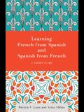 Learning French from Spanish and Spanish from French: A Short Guide