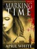 Marking Time: The Immortal Descendants: Book 1