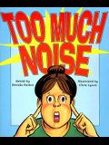 Too Much Noise (Literacy 2000 Satellites: Stage 4)