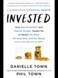 Invested: How Warren Buffett and Charlie Munger Taught Me to Master My Mind, My Emotions, and My Money (with a Little Help from