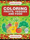 Coloring Fruits, Veggies and Food Book Edition 1