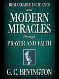 Remarkable Incidents and Modern Miracles Through Prayer and Faith