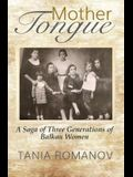 Mother Tongue: A Saga of Three Generations of Balkan Women