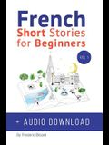 French: Short Stories for Beginners + French Audio Download: Improve your reading and listening skills in French. Learn French