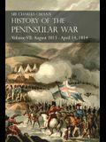 Sir Charles Oman's History of the Peninsular War Volume VII: August 1813 - April 14, 1814 The Capture of St. Sebastian, Wellington's Invasion of Franc