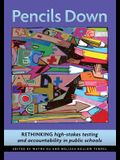 Pencils Down: Rethinking High-Stakes Testing and Accountability in Public Schools