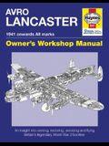 Avro Lancaster Owners' Workshop Manual 1941 Onwards (all marks)