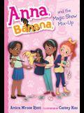 Anna, Banana, and the Magic Show Mix-Up, Volume 8