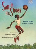 Salt In His Shoes: Michael Jordan in Pursuit of a Dream