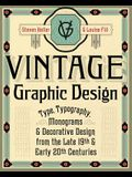 Vintage Graphic Design: Type, Typography, Monograms & Decorative Design from the Late 19th & Early 20th Centuries
