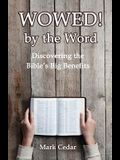 Wowed! by the Word: Discovering the Bible's Big Benefits