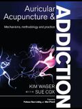 Auricular Acupuncture and Addiction: Mechanisms, Methodology and Practice