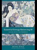 Essential Energy Balancing III: Living with the Goddess