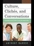 Culture, Clichés, and Conversations: Cultivating Relations Between Teachers and Administrators