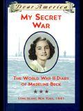 My Secret War: The World War II Diary of Madeline Beck