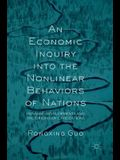 An Economic Inquiry Into the Nonlinear Behaviors of Nations: Dynamic Developments and the Origins of Civilizations