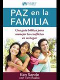 Paz En La Familia: Una Guía Bíblica Para Manejar Los Conflictos En Su Familia